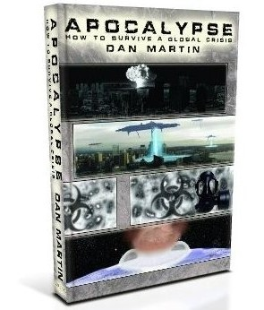 Apocalypse, How to Survive a Global Crisis Soft Cover Book by Dan Martin $16.95